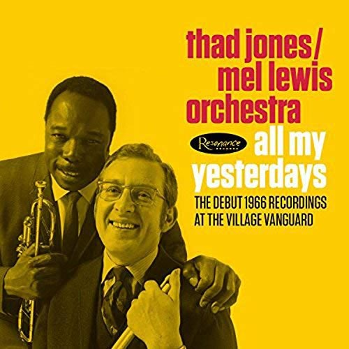 All My Yesterdays: Debut 1966 Recordings at the Village Vanguard / Thad Jones=Mel Lewis Orchestra